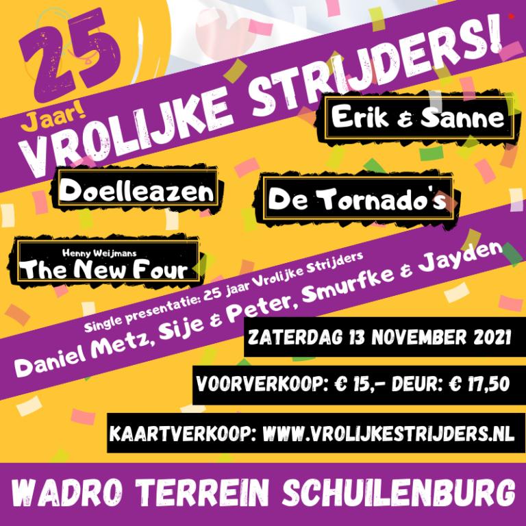 Tentfeest 25 jaar Vrolijke Strijders, 13 november 2021 met Erik en Sanne, De tornado's, Henny Weijmans The New Four en de Doelleazen. Wadro terrein Schuilenburg